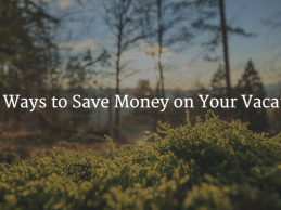 7 Ways to Save Money on Your Vacations