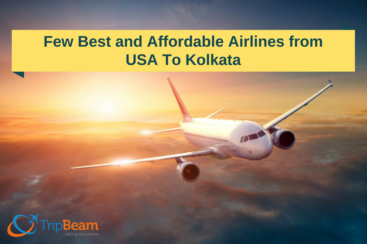 Few Best and Affordable Airlines from USA To Kolkata